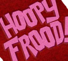 HOOPY FROOD! (towel) Sticker