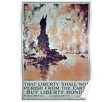 That liberty shall not perish from the earth Buy liberty bonds Fourth Liberty Loan 003 Poster