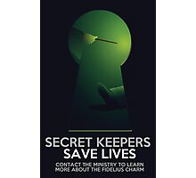 Secret Keepers Save Lives Photographic Print