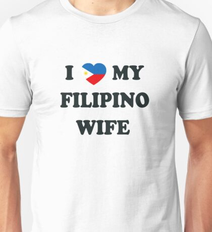 I Heart My Filipino Wife Unisex T-Shirt