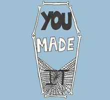 You Made It Bone Coffin Unisex T-Shirt