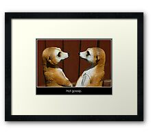 Hot Gossip Framed Print