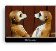 Hot Gossip Canvas Print