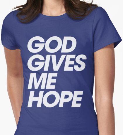 God Gives Me Hope Womens Fitted T-Shirt