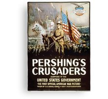 Pershings crusaders Auspices of the United States government 002 Canvas Print