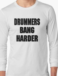 DRUMMERS BANG HARDER (DAVE GROHL, TAYLOR HAWKINS) Long Sleeve T-Shirt