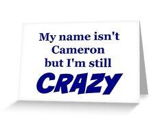Cameron Crazy Greeting Card