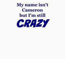 Cameron Crazy Unisex T-Shirt