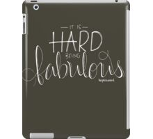 It's Hard Being Fabulous iPad Case/Skin