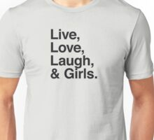 Live , love , laugh and girls Unisex T-Shirt