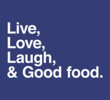 Live , love , laugh and good food by WAMTEES