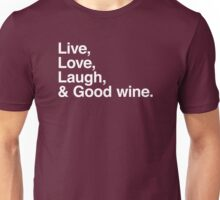 Live , love , laugh and good wine Unisex T-Shirt