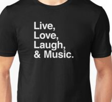 Live , love , laugh and music Unisex T-Shirt