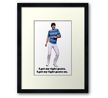 Tight Pants Framed Print