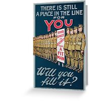 There is still a place in the line for you Will you fill it Greeting Card