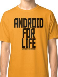 Android For Life - T-Shirt Classic T-Shirt