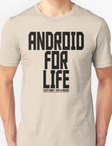 Android For Life - T-Shirt Unisex T-Shirt