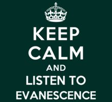 Keep Calm and listen to Evanescence by Yiannis  Telemachou
