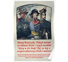 Poles! Kosciuszko and Pulaski fought for the liberty of Poland and other nations Follow their example Enlist in the Polish Army! 002 Poster