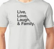 Live , love , laugh and family Unisex T-Shirt
