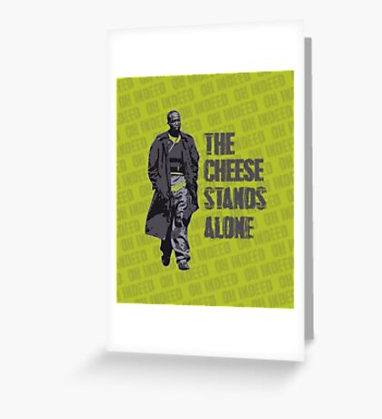 Omar Little - The Cheese Stands Alone Greeting Card