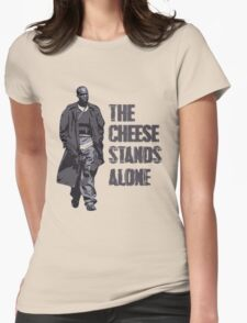 Omar Little - The Cheese Stands Alone Womens Fitted T-Shirt