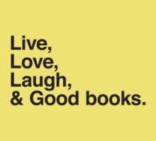 Live , love , laugh and good books Kids Clothes