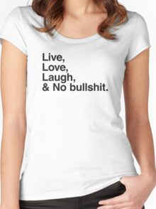 Live , love , laugh and no bullshit Women's Fitted Scoop T-Shirt