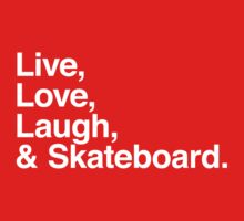 Live , love , laugh and skateboard Kids Clothes