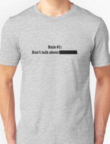 Rule #1 Unisex T-Shirt