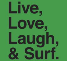 Live , love , laugh and surf Kids Clothes
