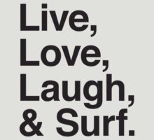 Live , love , laugh and surf by WAMTEES
