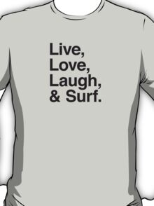 Live , love , laugh and surf T-Shirt
