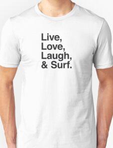 Live , love , laugh and surf Unisex T-Shirt