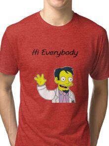 Hi doctor nick! Tri-blend T-Shirt