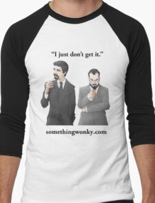 I just don't get it T-Shirt