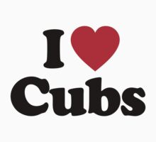 I Love Cubs by iheart