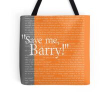 """Save me, Barry!"" Tote Bag"