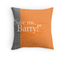 """Save me, Barry!"" Throw Pillow"