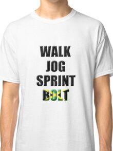 Walk, Jog, Sprint, BOLT! Classic T-Shirt