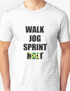 Walk, Jog, Sprint, BOLT! T-Shirt