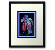 Fins Can Only Get Betta Framed Print
