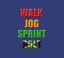 Walk, Jog, Sprint, BOLT!! Unisex T-Shirt