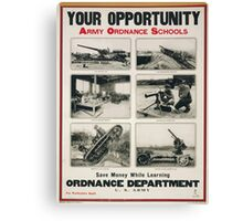 Your opportunity Army ordnance schools Canvas Print