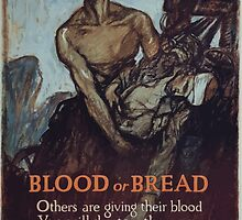 Blood or bread Others are giving their blood You will shorten the war save life if you eat only what you need and waste nothing 002 by wetdryvac