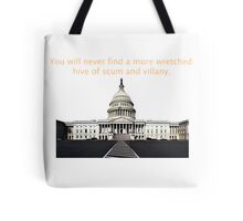 You will never find a more wretched hive of scum and villany. Congress Tote Bag