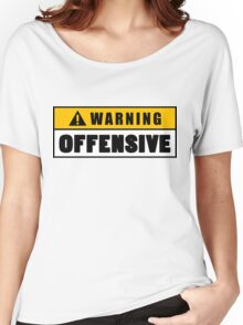 Warning Offensive Lockout Women's Relaxed Fit T-Shirt