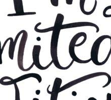 I'm Not Weird —I'm Limited Edition Sticker