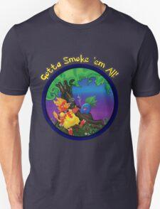 Gotta Smoke em All T-Shirt