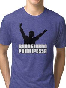 Buongiorno Principessa Tri-blend T-Shirt